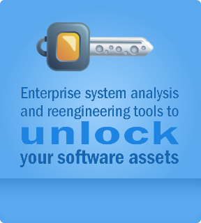 Enterprise system analysis and reengineering tools to unlock your software assets.
